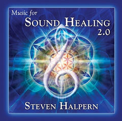 Music for Sound Healing 2.0 by Steve Halpern
