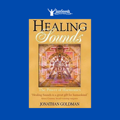 Healing Sounds: The Power of Harmonics - Jonathan Goldman