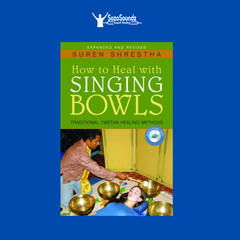 How to Heal with Singing Bowls by Suren Shrestha