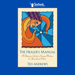 Healer's Manual: A Beginner's Guide to Energy Healing for Yourself and Others by Ted Andrews