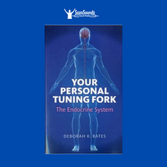 Your Personal Tuning Fork: The Endocrine System by Deborah K. Bates