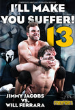 I'll Make You Suffer 13 DVD