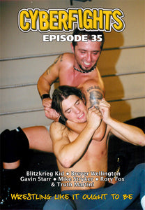CYBERFIGHT 35 - TRIPLE TAG STRYKER, MARTINI, WELLINGTON VS. STARR, BLITZKRIEG, FOX-DVD
