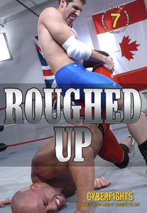 CYBERFIGHTS 132 - ROUGHED UP