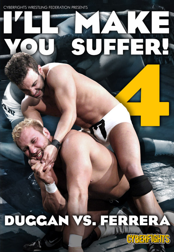 I'LL MAKE YOU SUFFER 4 - DUGGAN VS FERRARA
