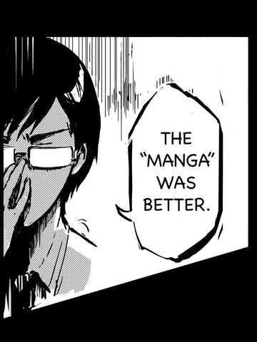 "Black shirt with anime character pushing his glasses back saying ""the ""Manga"" was better"""