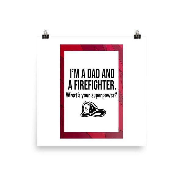 Dad And Firefighter Poster - Original Family Shop