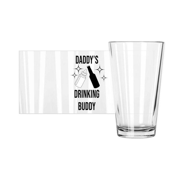 Daddy's Drinking Buddy Pint Glass - Original Family Shop