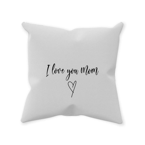 I Love You Mom Pillow - Original Family Shop