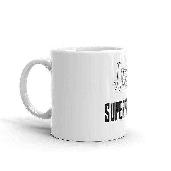 I'm A Mom What's Your Superpower Mug - Original Family Shop