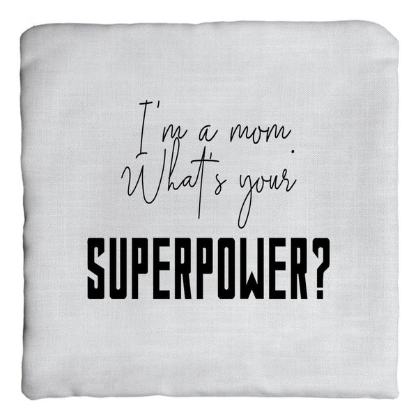 I'm A Mom What's Your Superpower Pillow - Original Family Shop