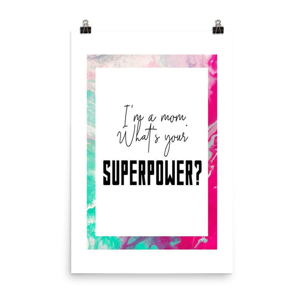 I'm A Mom What's Your Superpower Poster - Original Family Shop