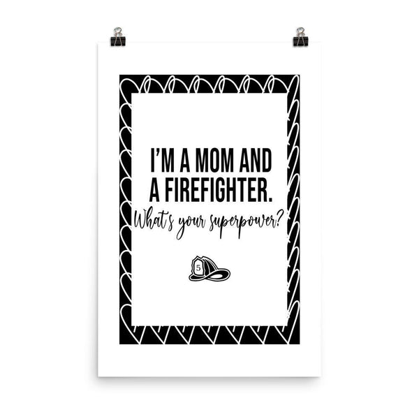 Mom And Firefighter Poster - Original Family Shop
