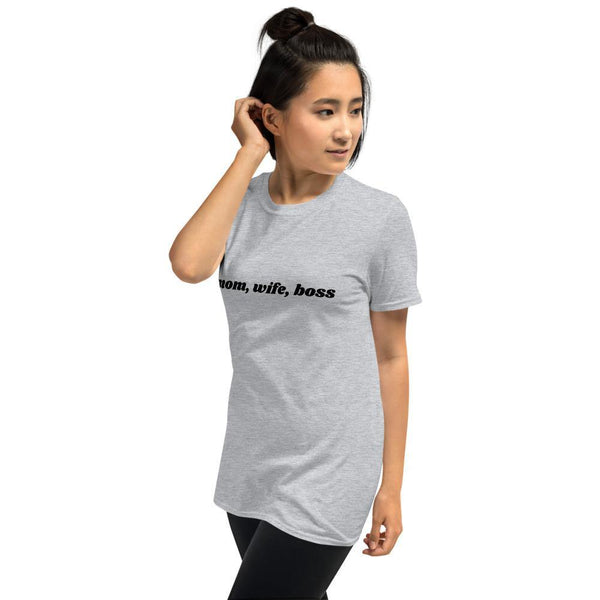 Mom, Wife, Boss T-Shirt - Original Family Shop