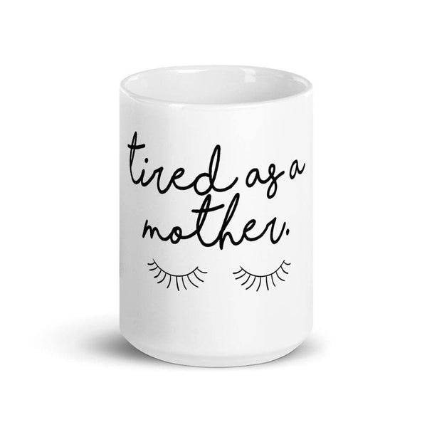 Tired As A Mother Sleeping Eyes Mug - Original Family Shop
