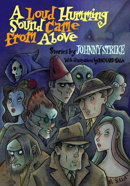 A Loud Humming Sound Came From Above by Johnny Strike