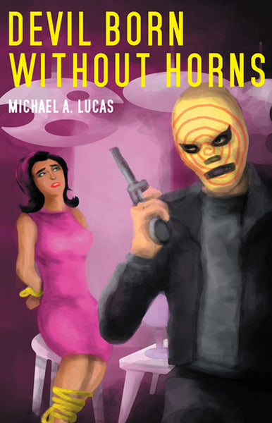 Devil Born Without Horns by Michael Lucas