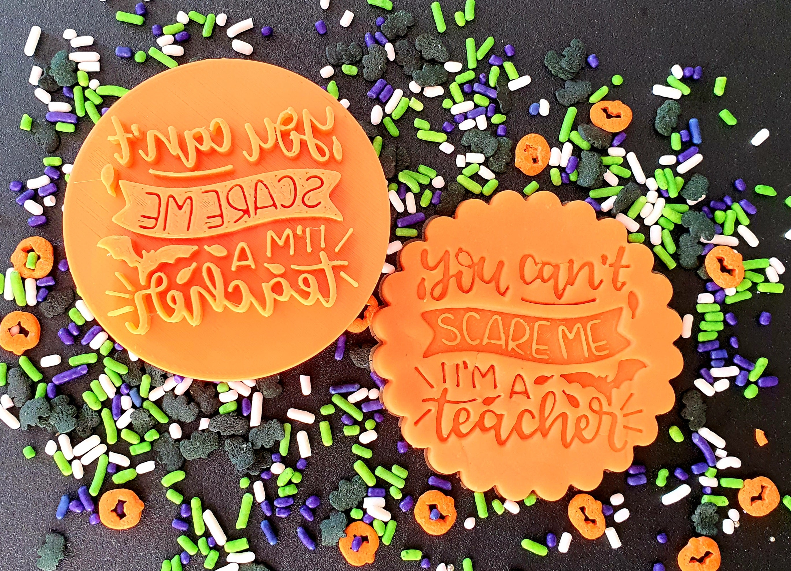 Halloween Fondant Embosser 'You Can't Scare Me, I'm a Teacher'