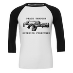 Peace Through Superior Firepower 3/4 Sleeve Baseball Tee