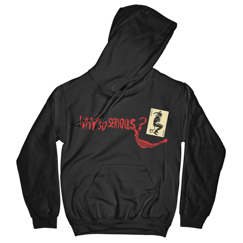 Why So Serious? Hoodie