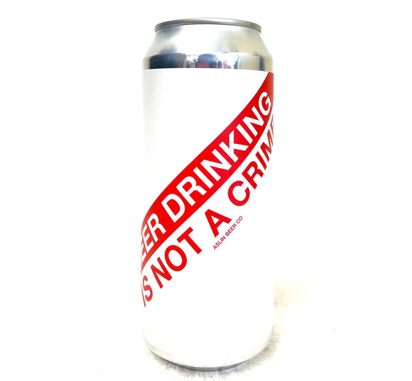 Aslin Brewing Co - Beer Drinking Is Not A Crime Single CAN