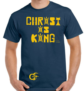 "Navy Blue, Charcoal or Black ""Round Neck"" T-Shirt with Large Gold print of ""CHRIST IS KING"" to Chest with Small Gold Culturefresh Logo to Bottom Right of T-Shirt."