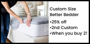 Custom Better Bedder