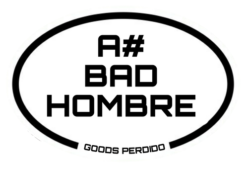Bad Hombre vinyl die-cut sticker