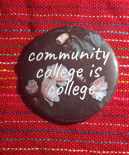 Community College is College Button Pin