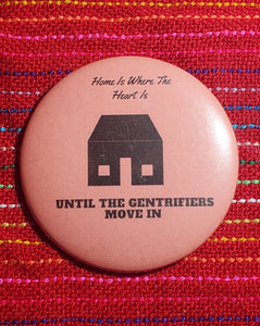 Home Is Where The Heart Is Button Pin