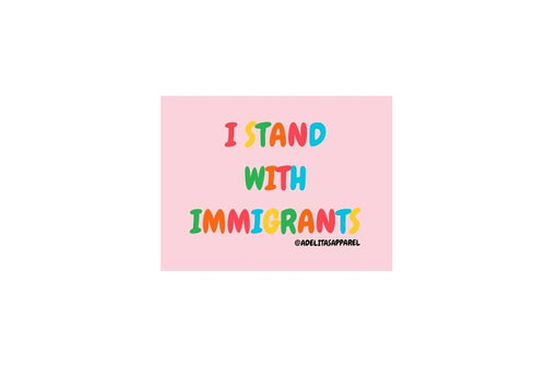 Pink I stand with immigrants vinyl die cut sticker