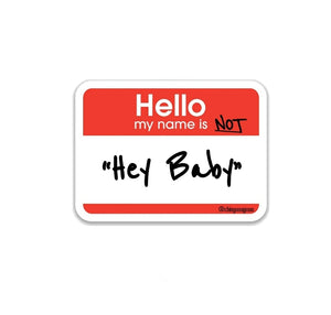 Hello, My Name Is NOT Baby Sticker