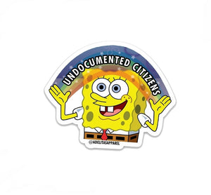 Undocumented Citizens Spongebob Parody Sticker