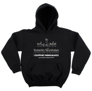 I support Immigrants Hoodie **LIMITED EDITION**