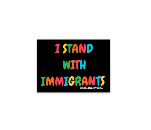 I stand with immigrants vinyl die cut sticker