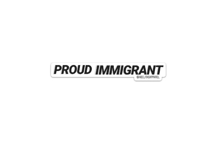 PROUD IMMIGRANT vinyl die cut sticker