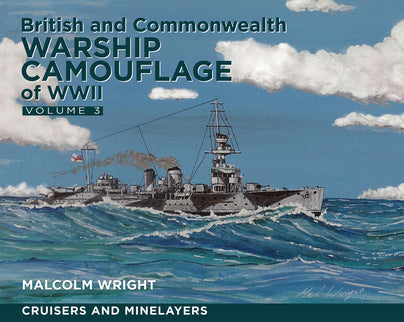 British and Commonwealth Warship Camouflage of WW II – Vol 3 (Hardback)
