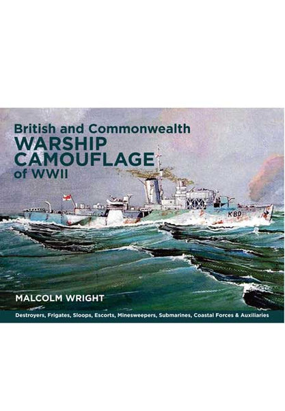British and Commonwealth Warship Camouflage of WW II – Vol I (Hardback)