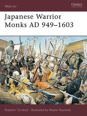 Japanese Warrior Monks AD 949–1603