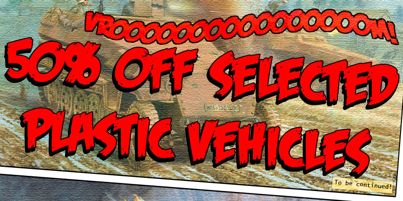 50% off selected plastic vehicles!
