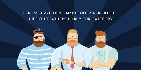 three types of fathers hard to buy for