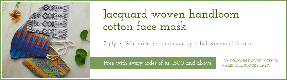 One Jacquard woved handloom cotton face mask free with every order of Rs. 1500 and above