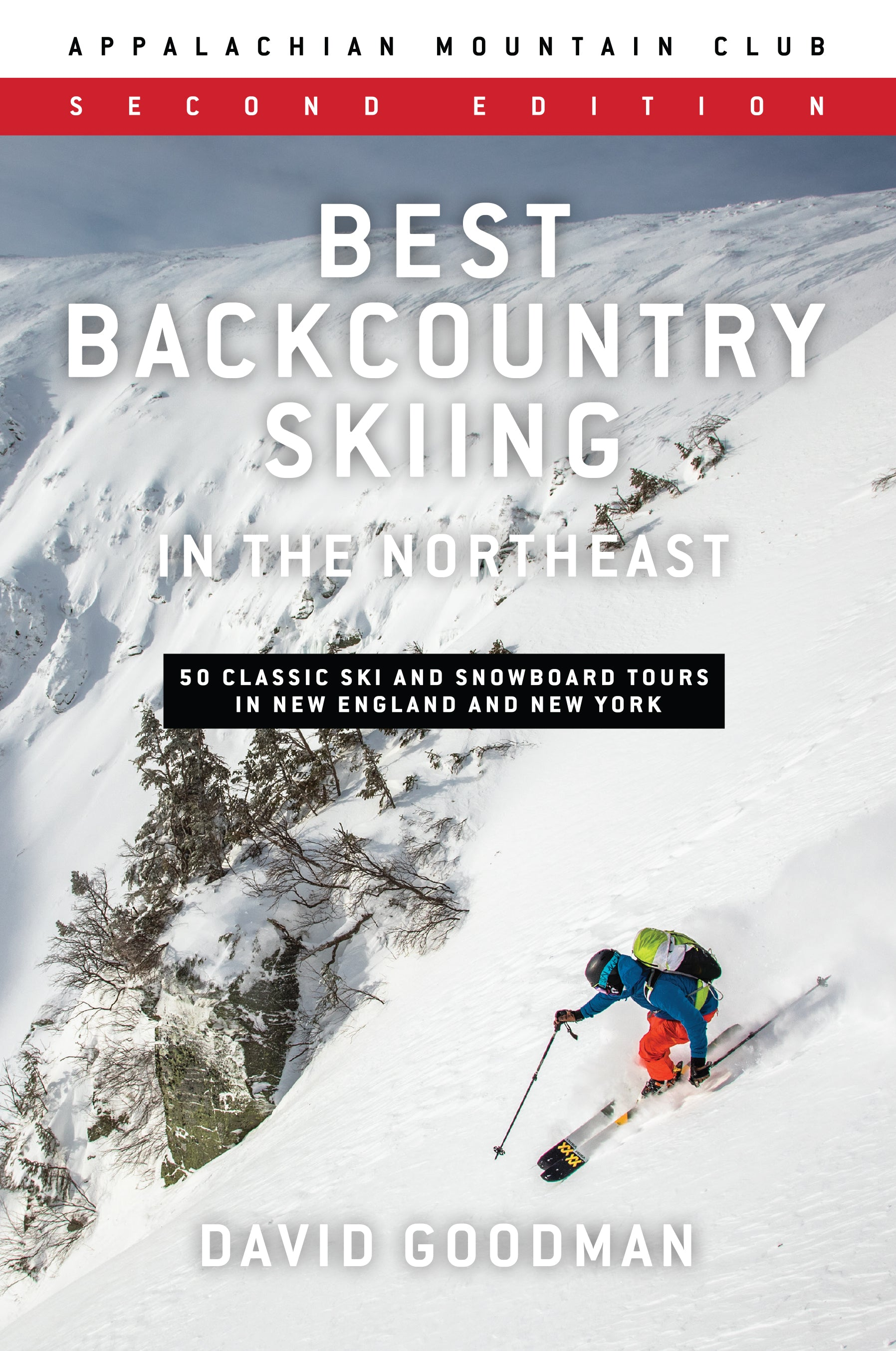 Best Backcountry Skiing in the Northeast, Second Edition
