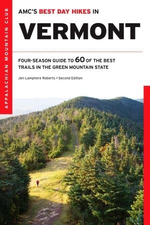 AMC'S Best Day Hikes In Vermont, 2nd Edition