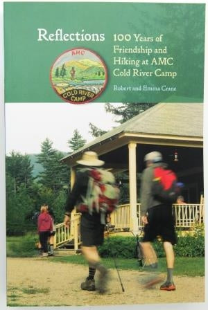 Reflections: 100 Years of Friendship and Hiking at AMC Cold River Camp