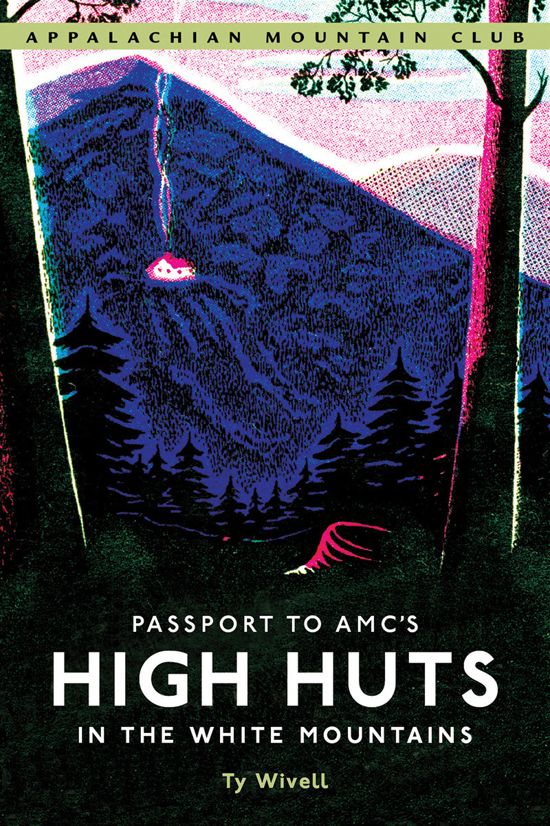 Passport to AMC's High Huts in the White Mountains Book Cover