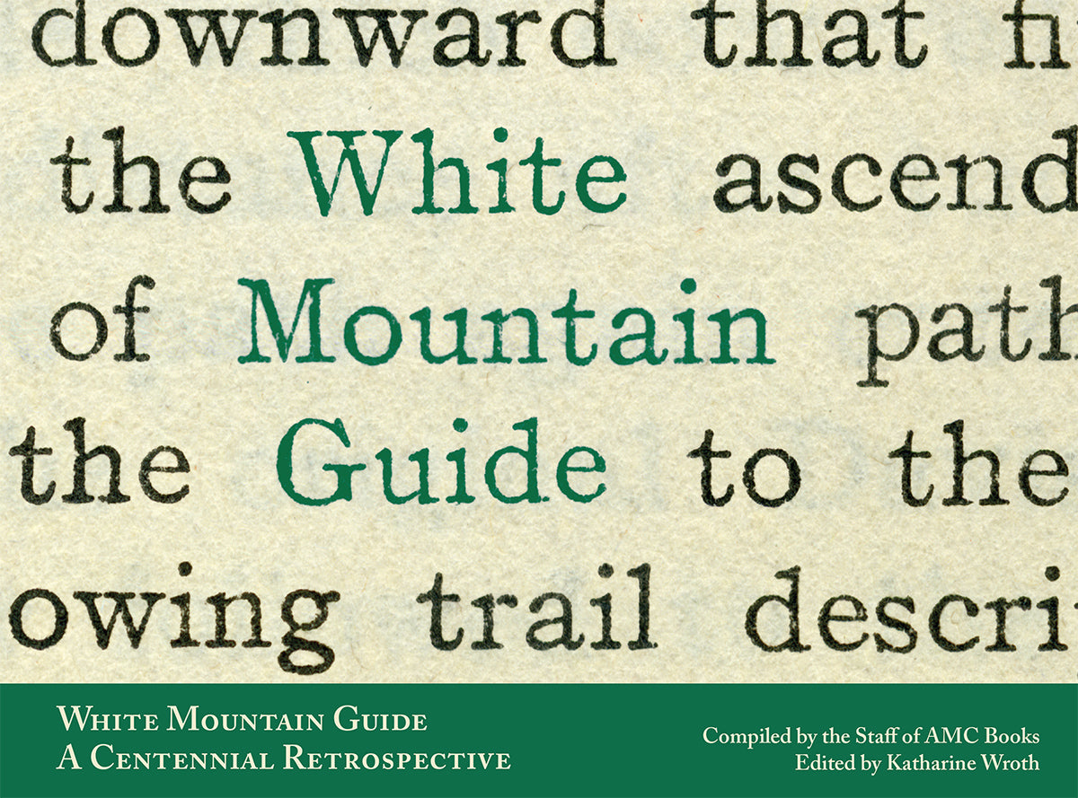 White Mountain Guide: A Centennial Retrospective Book Cover