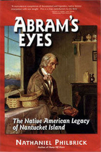 Abram's Eyes: The Native American Legacy of Nantucket Island