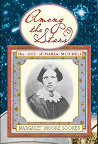 Among the Stars: The Life of Maria Mitchell