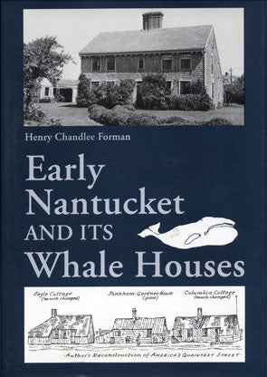 Early Nantucket and Its Whale Houses
